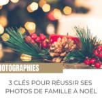 Faire des photos de famille à Noël