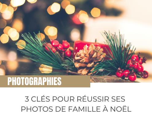 3 clés pour réussir ses photos de famille à Noël + BONUS