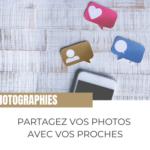 Partagez vos photos avec vos proches