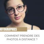Comment prendre des photos à distance ?